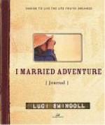 I Married Adventure Journal - Luci Swindoll