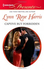 Captive but Forbidden - Lynn Raye Harris