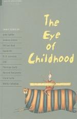 The Eye of Childhood - John Escott, Jennifer Bassett, H.G. Widdowson