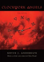 Clockwork Angels - Kevin J. Anderson, Neil Peart