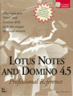 Lotus Notes and Domino 4.5: Professional Reference - Bill Maxwell, Randy Davison, Bill Drake, Chuck Griffin, Mark Lawrence, David Sanders, Wayne Whitaker, Jay Forlini