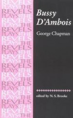 Bussy D'Ambois - George Chapman, N.S. Brooke