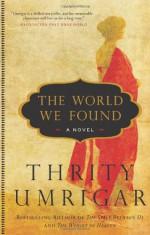 The World We Found - Thrity Umrigar