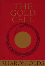 The Gold Cell (Knopf Poetry Series) - Sharon Olds, Alice Quinn