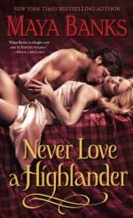 Never Love a Highlander - Maya Banks