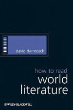 How to Read World Literature - David Damrosch