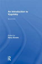 Introduction to Vygotsky, Second Edition - Harry Daniels
