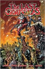The Last Christmas - Gerry Duggan, Brian Posehn, Rick Remender, Tony Moore