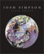 Josh Simpson: Glass Artist - Andrew Chaikin, Josh Simpson