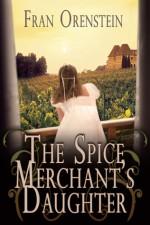 The Spice Merchant's Daughter - Fran Orenstein