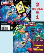 Heroes vs. Villains/Space Chase! (DC Super Friends) - Billy Wrecks, Erik Doescher, Mike DeCarlo, David D. Tanguay