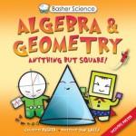 Algebra & Geometry: Anything But Square! (Basher Science) - Simon Basher, Dan Green