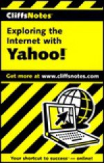 Cliffsnotes Exploring the Internet with Yahoo! - Camille McCue, CliffsNotes