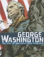 George Washington: The Rise of America's First President - Agnieszka Biskup, Cristian Mallea