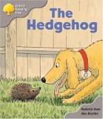 The Hedgehog - Roderick Hunt, Alex Brychta