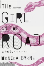 The Girl in the Road - Monica Byrne