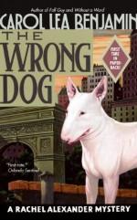 The Wrong Dog (Rachel Alexander & Dash Mysteries) - Carol Lea Benjamin