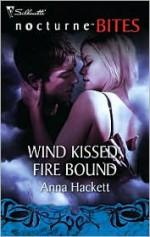 Wind Kissed, Fire Bound - Anna Hackett