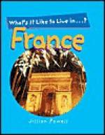 What's It Like To Live In France? - Jillian Powell