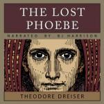 The Lost Phoebe - Theodore Dreiser