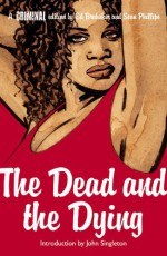 Criminal, Vol. 3: The Dead and the Dying - Ed Brubaker, Sean Phillips