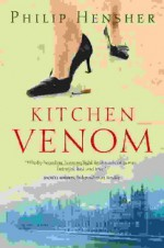 Kitchen Venom - Philip Hensher