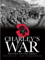 Charley's War: Return to the Front : Vol. 5 - Pat Mills, Joe Colquhoun