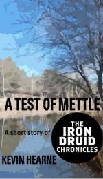 A Test of Mettle - Kevin Hearne