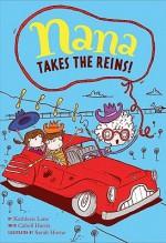 Nana Takes the Reins: Book 2 - Kathleen Lane, Sarah Home, Cabell Harris