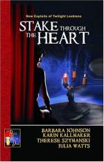 Stake Through the Heart (New Exploits, #3) - Barbara Johnson, Therese Szymanski, Julia Watts