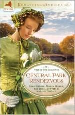 Central Park Rendezvous - Ronie Kendig, Dineen A. Miller, Kim Vogel Sawyer, MaryLu Tyndall, M.L. Tyndall