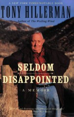 Seldom Disappointed: A Memoir - Tony Hillerman