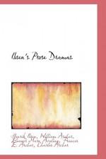 Ibsen's Prose Dramas - Henrik Ibsen, William Archer, Eleanor Marx