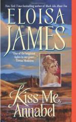 Kiss Me, Annabel - Eloisa James