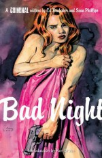 Criminal, Vol. 4: Bad Night - Ed Brubaker, Sean Phillips