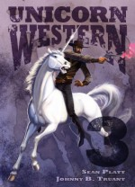Unicorn Western 3 - Sean Platt, Johnny B. Truant