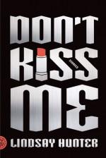 Don't Kiss Me: Stories - Lindsay Hunter