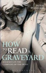 How to Read a Graveyard - Peter Stanford