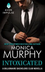 Intoxicated - Monica Murphy