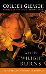 When Twilight Burns - Colleen Gleason