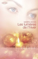 Les lumières de l'hiver (Harlequin Prélud') (Prelud') - Sherryl Woods, Elisa Martreuil