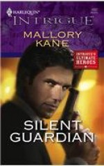 Silent Guardian (Intrigue's Ultimate Heroes) (Harlequin Intrigue #1037) - Mallory Kane