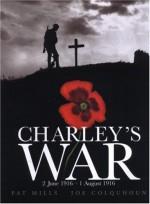 Charley's War: 2 June - 1 August 1916: Vol. 1 - Pat Mills