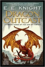 Dragon Outcast - E.E. Knight