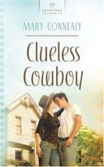 Clueless Cowboy - Mary Connealy