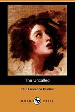 The Uncalled (Dodo Press) - Paul Laurence Dunbar