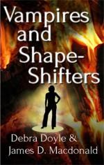 Vampires and Shapeshifters - Debra Doyle, James D. Macdonald