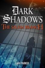 Dark Shadows 2: The Salem Branch - Lara Parker