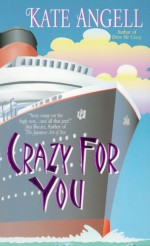 Crazy for You - Kate Angell