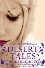 Desert Tales: A Wicked Lovely Novel - Melissa Marr